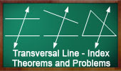 Transversal Line, Theorems and Problems.