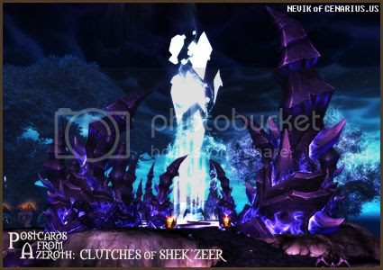 Rioriel and Nevik's daily World of Warcraft screenshot presentation of significant locations, players, memorable characters and events, assembled in the style of a series of collectible postcards. -- Postcards of Azeroth: Clutches of Shek'zeer