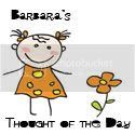 Barbara's Thought of the Day