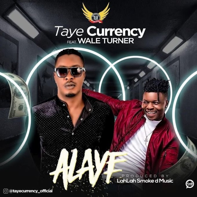 [Music] Taye Currency Ft. Wale Turner – Alaye
