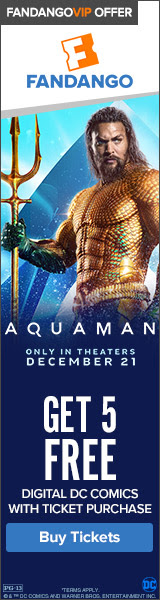 160 x 600 Fandango - Aquaman GWP: Get 5 free digital DC comics with ticket purchase