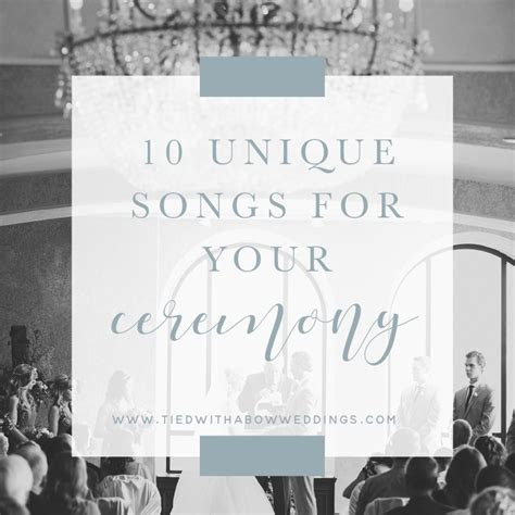 10 Unique Wedding Ceremony Songs  Tied With a Bow Weddings