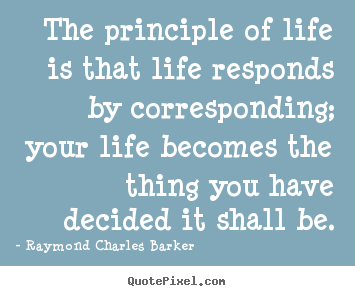 Quotes About Principles Of Life 103 Quotes