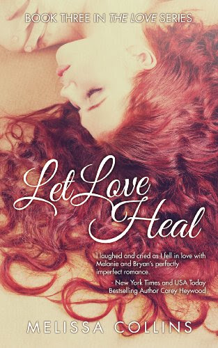 Let Love Heal (The Love Series) by Melissa Collins