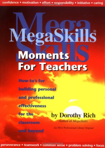 Megaskills Moments for Teachers: How-To's for Building Personal and Professional Effectiveness for the Classroom and BeyondBy Dorothy Ri