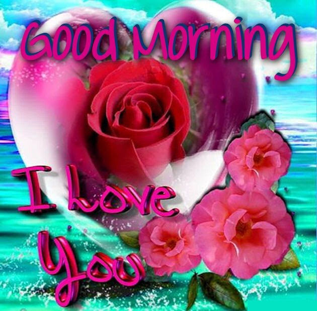 Good Morning I Love You Beautiful Quotes Pictures Photos And
