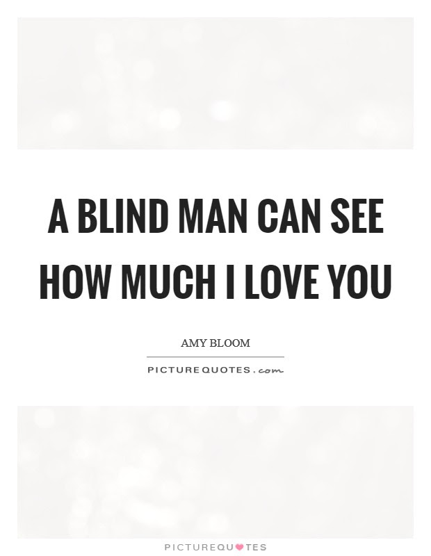 Love Is Blind Quotes Sayings Love Is Blind Picture Quotes