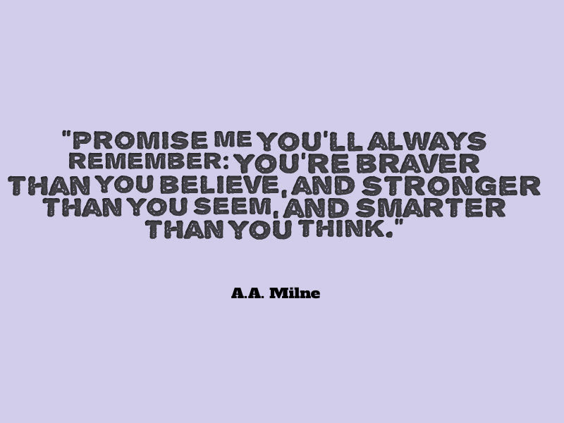 A A Milne Quote About Bravery Awesome Quotes About Life