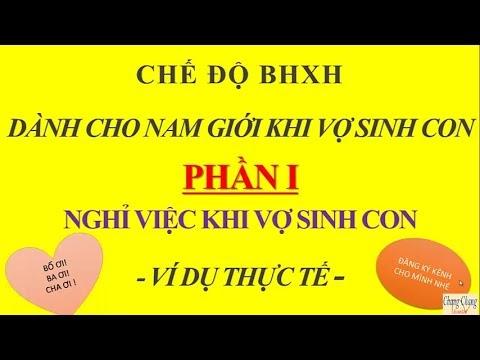 Chế độ BHXH dành cho NAM GIỚI khi VỢ SINH CON - Phần 1