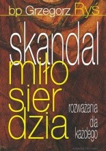 Skandal miłosierdzia - Grzegorz Ryś
