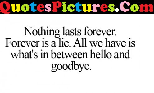 Good Life Quote Nothing Last Forever Quotespicturescom