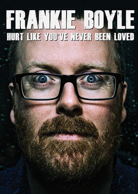 Frankie Boyle: Hurt Like You've Never...