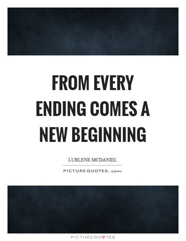 From Every Ending Comes A New Beginning Picture Quotes