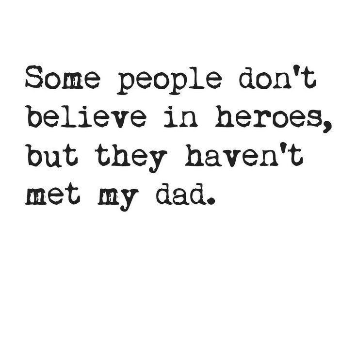Quotes About Dad Being My Hero 15 Quotes