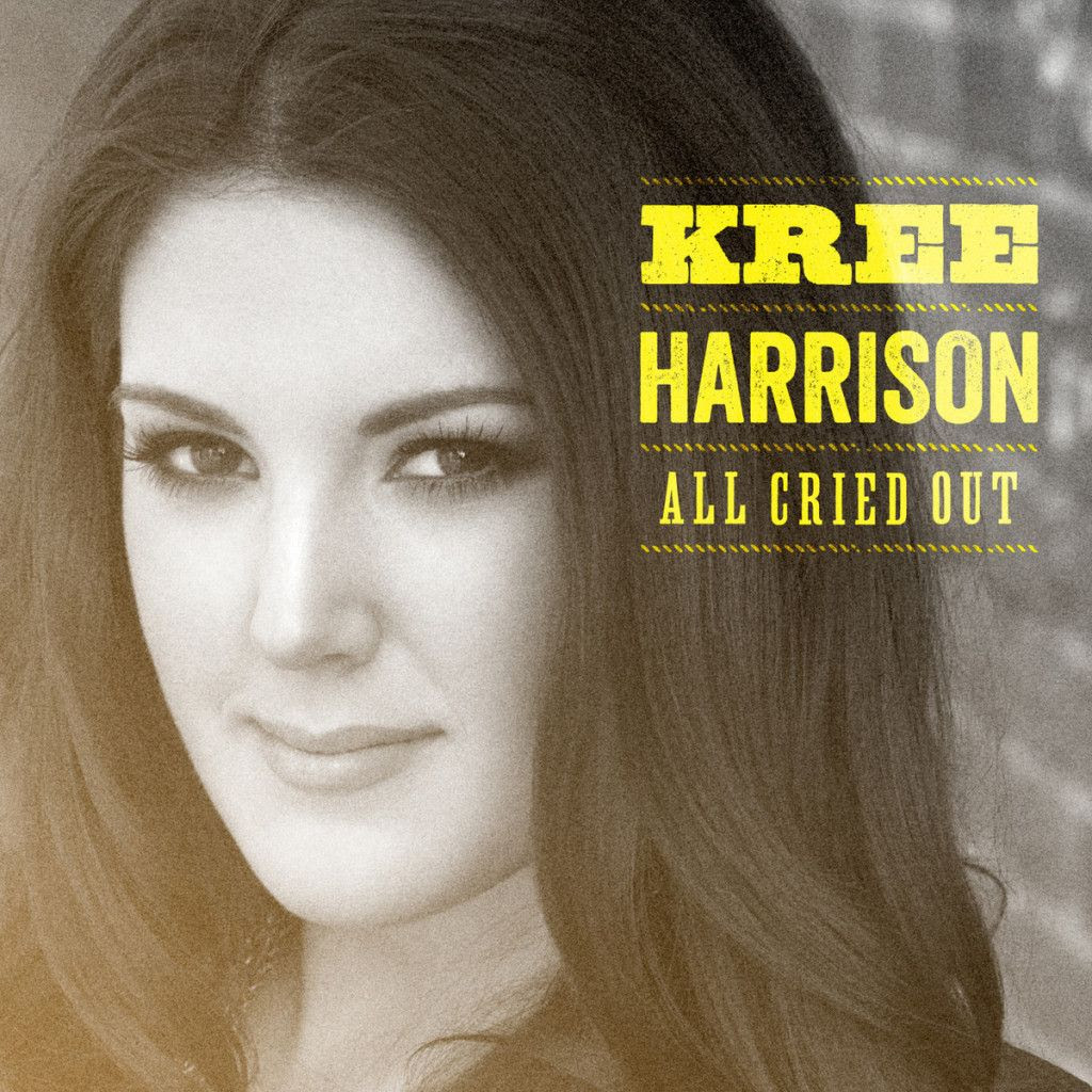 Kree Harrison : All Cried Out (Single Cover) photo 818486012741_Cover1200x1200-75-1024x1024.jpg
