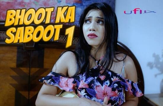 Bhoot Ka Saboot (2021) - UFlix WEB Series Season 1 (EP 1 Added)