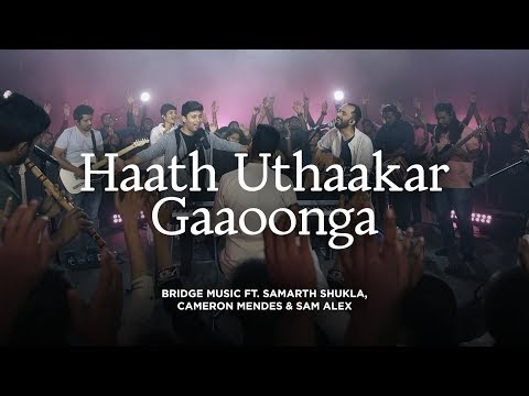Haath Uthakar Gaoonga Lyrics, Mp3 Download - Samarth Shukla, Cameron Mendes & Sam Alex