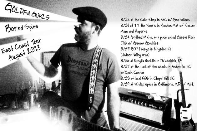 Golden Gurls + Bored Spies East Coast Tour August 2013