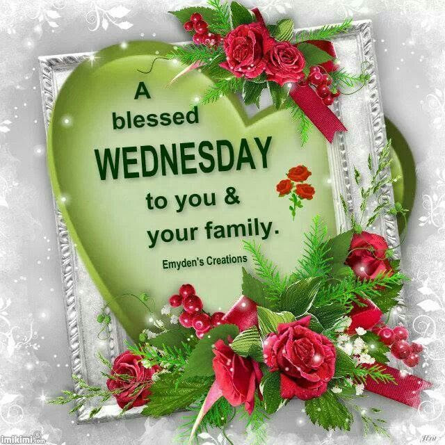 A Blessed Wednesday To You And Your Family Pictures Photos And