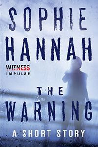 The Warning by Sophie Hannah