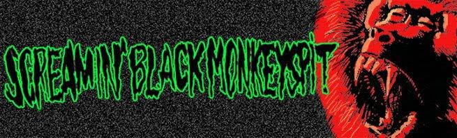 SCREAMIN'BLACKMONKEYSPIT
