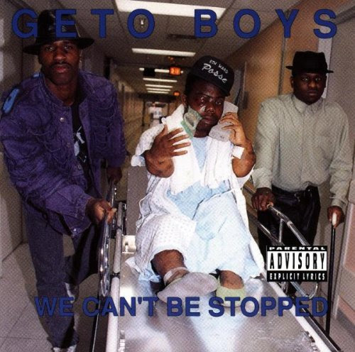 We Can't Be Stopped - Geto Boys
