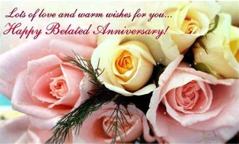 belated anniversary images   Anniversary Belated Wishes