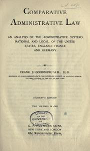 Comparative Administrative Law An Analysis Of The Administrative Systems National And Local Of The United States
