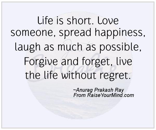 Happiness Quotes Life Is Short Love Someone Spread Happiness