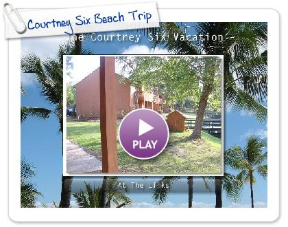 Click to play this Smilebox slideshow: Courtney Six Beach Trip