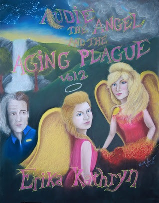 Audie the Angel and the Aging Plague (The Angel Archives, #2)