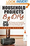 Household Projects By DIY: Over 50 DI...