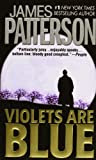 Violets Are Blue, by James Patterson