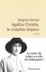 Agatha Christie, le chapitre disparu par Brigitte Kernel