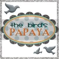 The Bird's Papaya