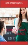 Christmas Carol: A short and sweet story of hope, love, and the spirit of Christmas