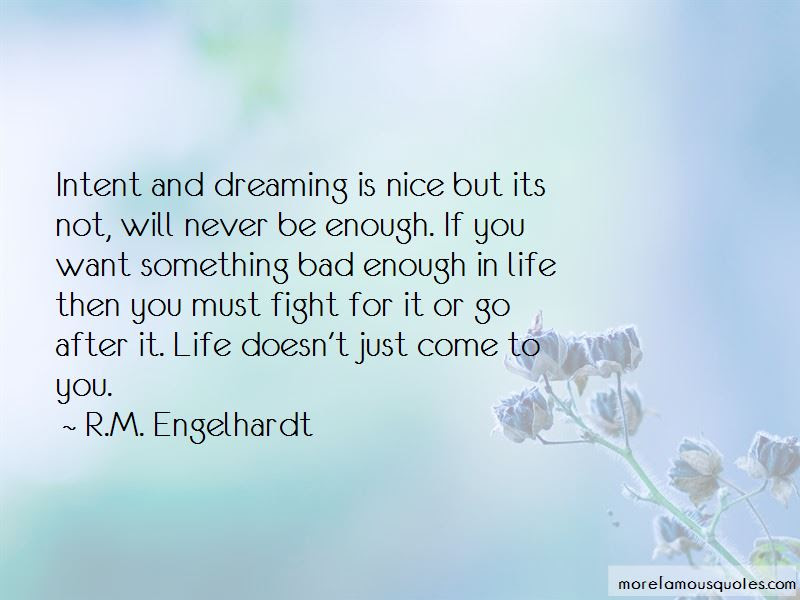 Quotes About If You Want Something Bad Enough Top 19 If You Want