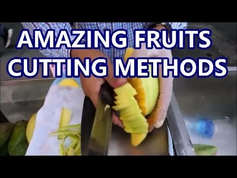 AMAZING SKILLS FOR FRUITS CUTTING