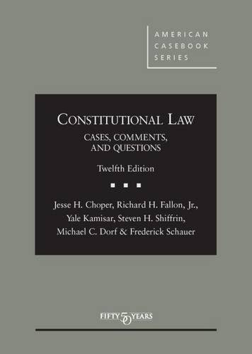 Constitutional Law Cases Comments And Questions11th American Casebook American Casebook Series