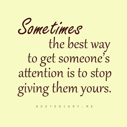 Excellent Quotes About People Who Need Attention 500 x 500 · 25 kB · png
