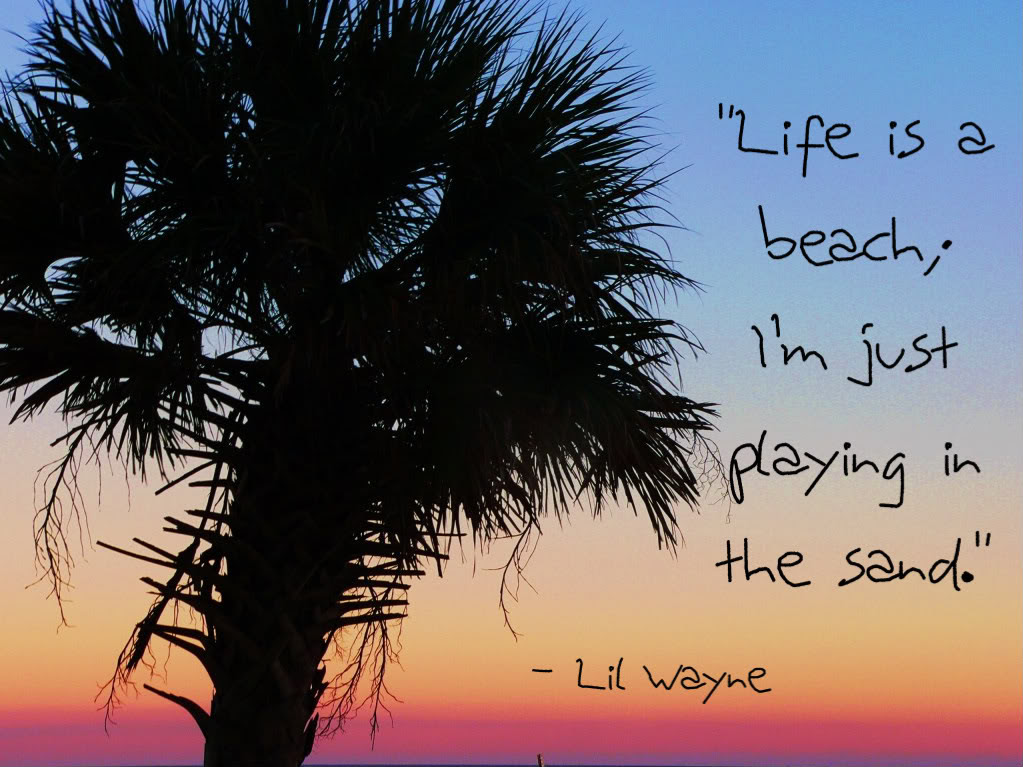 Life Is A Beachim Just Playing In The Sand Being In Love Quote