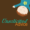 Unsolicited Advice