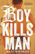 Boy Kills Man, Author: Matt Whyman