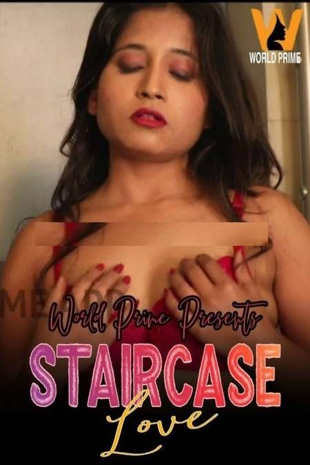 18+ Staircase Love 2020 WorldPrime Video UNRATED Download