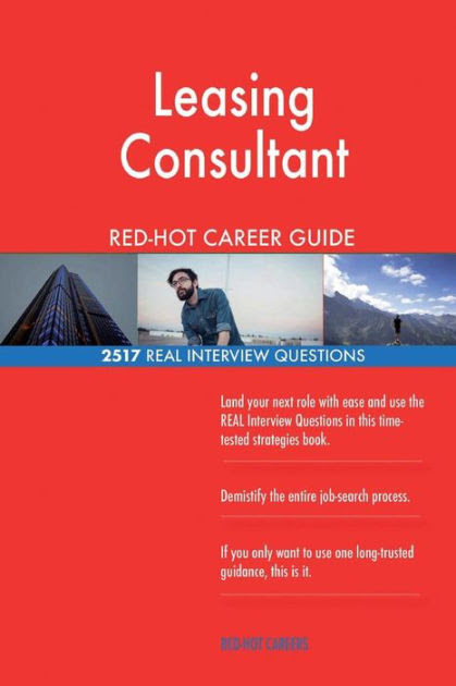 Leasing Consultant Red Hot Career Guide 2517 Real Interview Questions By Red Hot Careers Paperback Barnes Noble