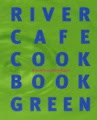 The River Cafe Cookbook Green