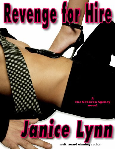 Revenge for Hire (The Get Even Agency) by Janice Lynn