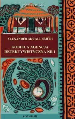 Alexander McCall Smith. Kobieca agencja detektywistyczna nr 1.