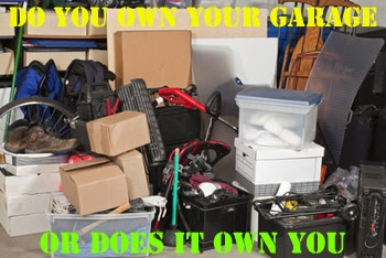 Do You Own Your Garage or Does It Own You