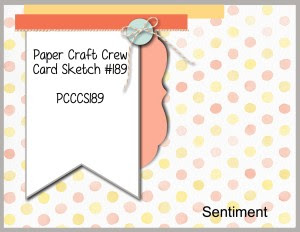Paper Craft Crew Sketch Challenge 189 #papercraftcrew #sketch #challengeblog